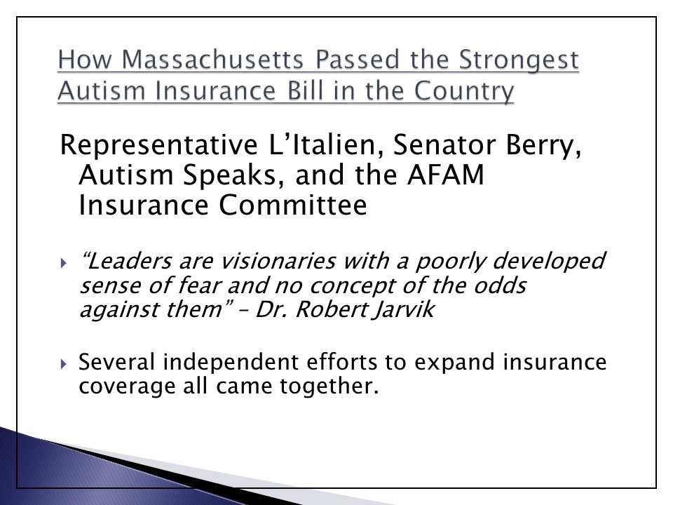 """Representative L'Italien, Senator Berry, Autism Speaks, and the AFAM Insurance Committee  """"Leaders are visionaries with a poorly developed sense of f"""