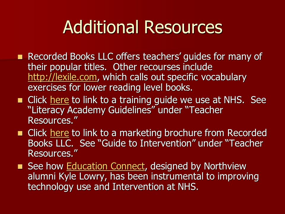 Additional Resources Recorded Books LLC offers teachers' guides for many of their popular titles.