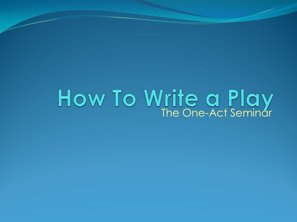 The One-Act Seminar