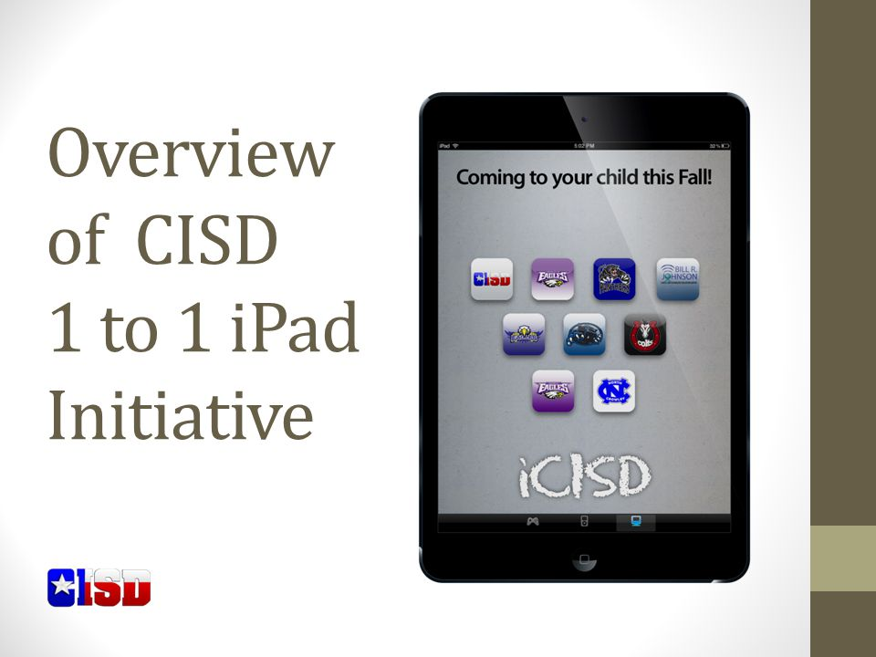 Overview of CISD 1 to 1 iPad Initiative