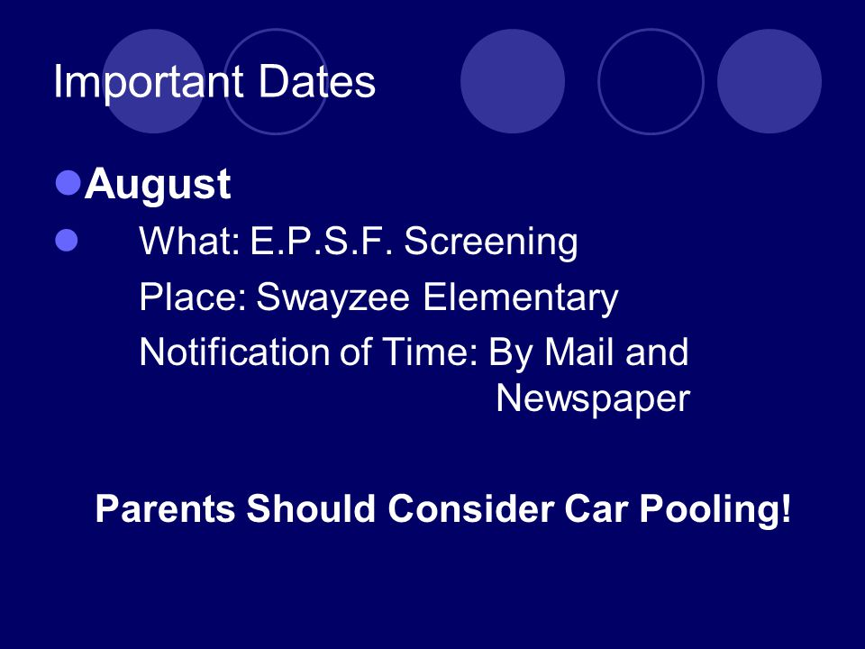 Important Dates August What: E.P.S.F.