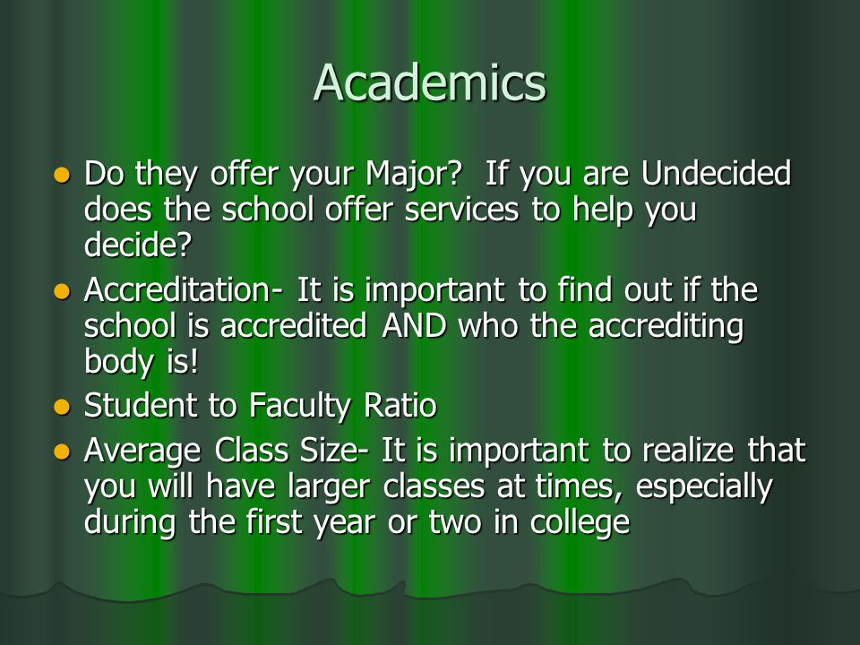 Academics Do they offer your Major.
