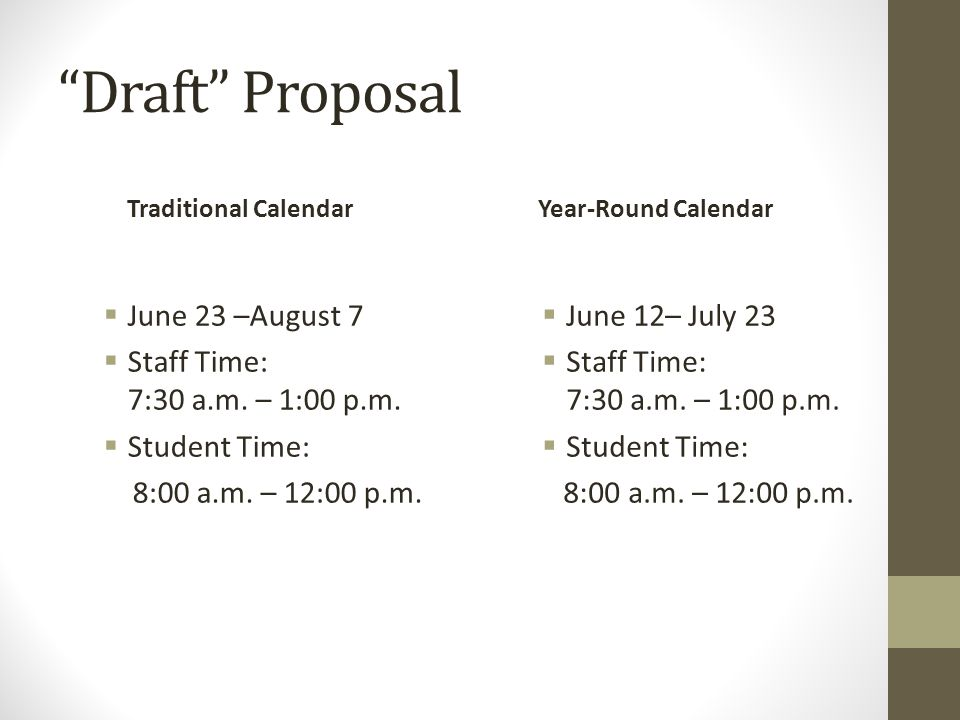 Draft Proposal Traditional Calendar  June 23 –August 7  Staff Time: 7:30 a.m.