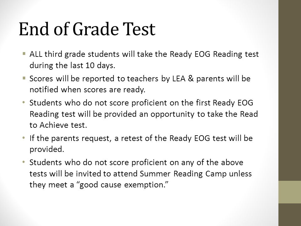End of Grade Test  ALL third grade students will take the Ready EOG Reading test during the last 10 days.