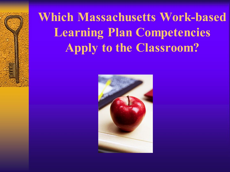 Which Massachusetts Work-based Learning Plan Competencies Apply to the Classroom