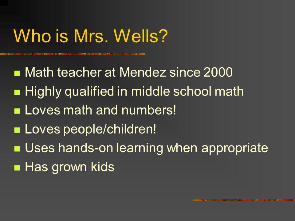 Who is Mrs. Wells.