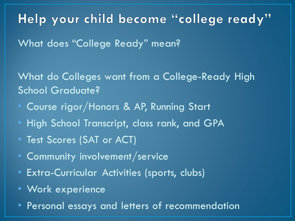 "What does ""College Ready"" mean? What do Colleges want from a College-Ready High School Graduate? Course rigor/Honors & AP, Running Start High School T"