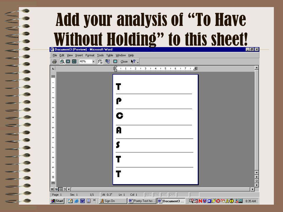 """Add your analysis of """"To Have Without Holding"""" to this sheet!"""
