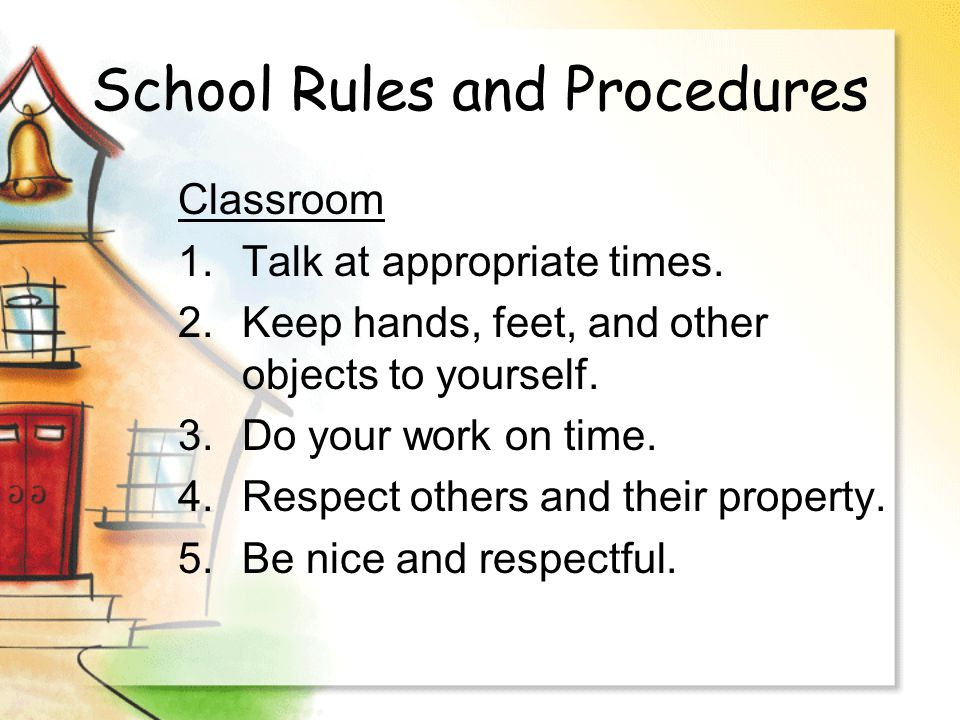 School Rules and Procedures Cafeteria Voice level – 1 Always walk Stay seated and raise your hand if you need Miss Valerie Be respectful and mind your manners