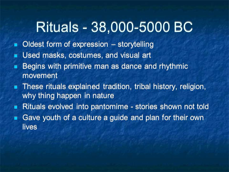 Rituals Rituals are related to 3 basic concerns: Power – influencing and controlling events Pleasure – social events, entertainment Duty – worship, god(s) related Often times the acting/leadership role was filled by elders and priests.