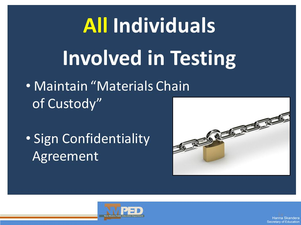 14 All Individuals Involved in Testing Maintain Materials Chain of Custody Sign Confidentiality Agreement