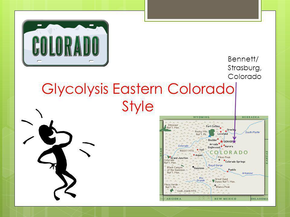 Glycolysis Eastern Colorado Style Bennett/ Strasburg, Colorado