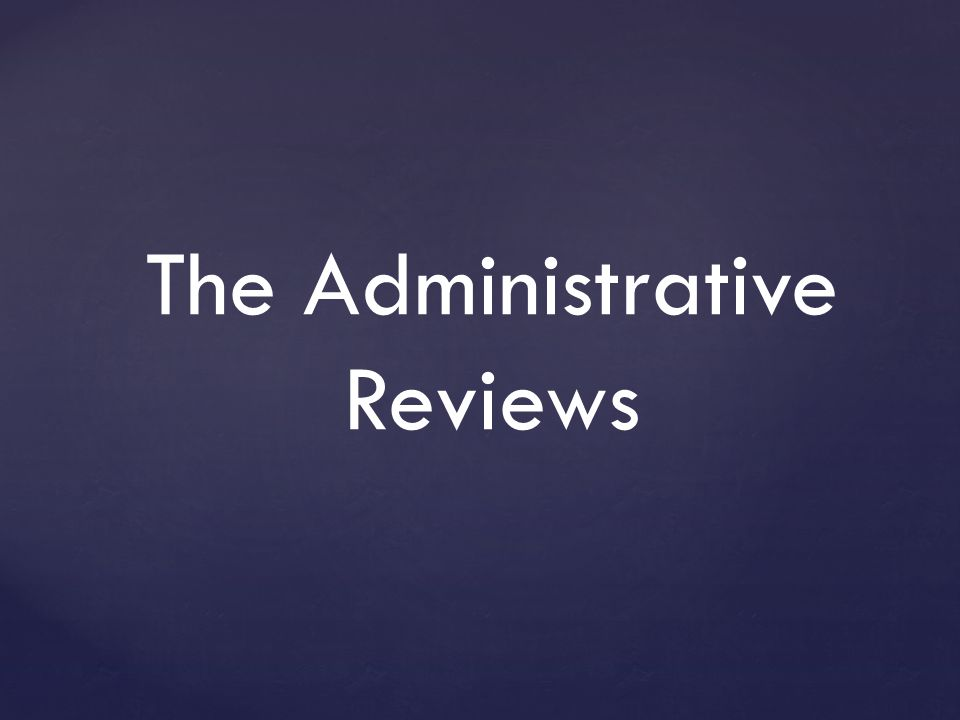 The Administrative Reviews