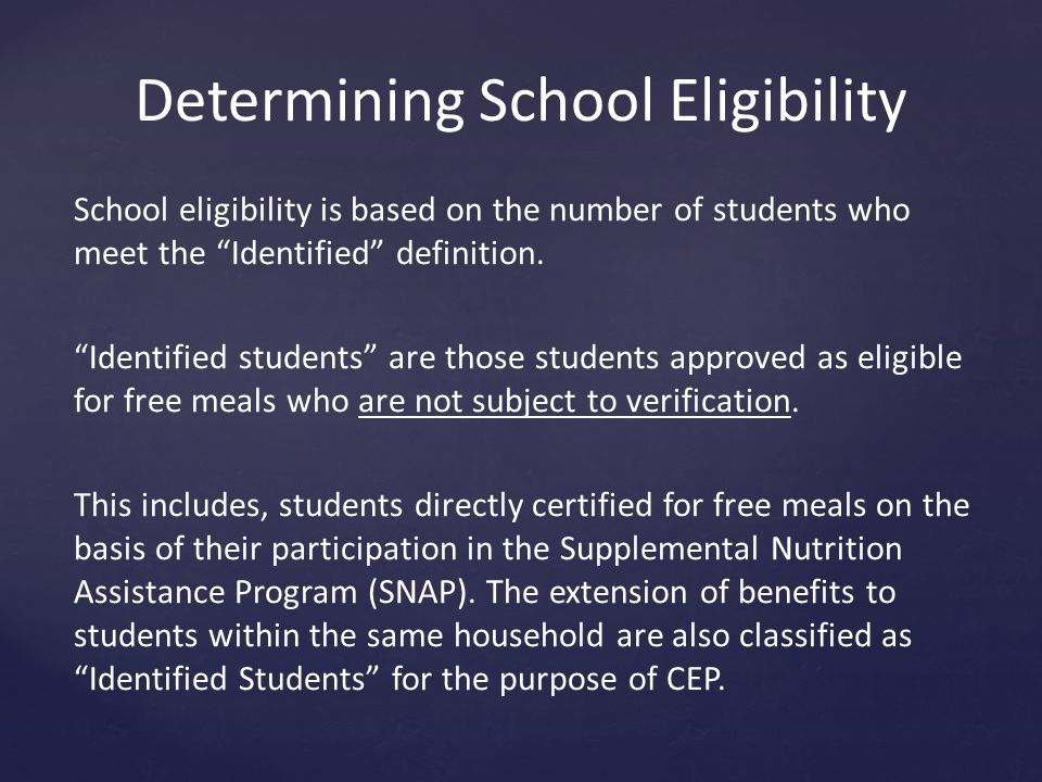 Determining School Eligibility School eligibility is based on the number of students who meet the Identified definition.