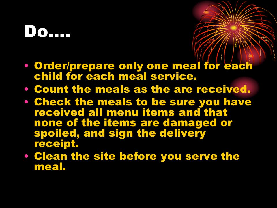 Do…. Order/prepare only one meal for each child for each meal service.