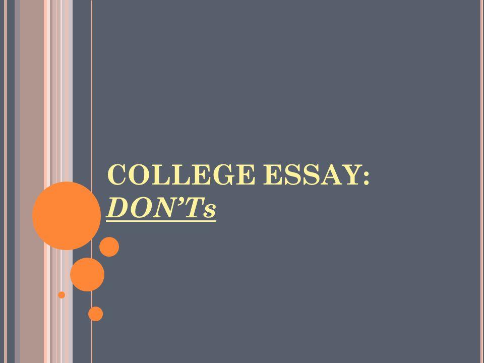 COLLEGE ESSAY: DON'Ts