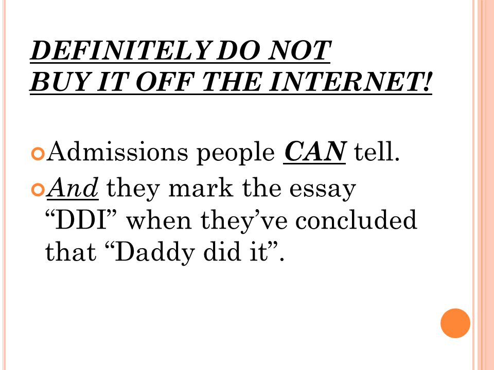DEFINITELY DO NOT BUY IT OFF THE INTERNET. Admissions people CAN tell.