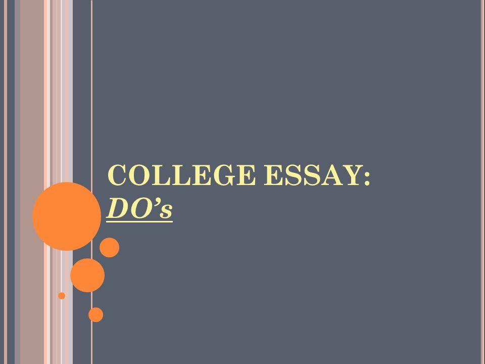 COLLEGE ESSAY: DO's