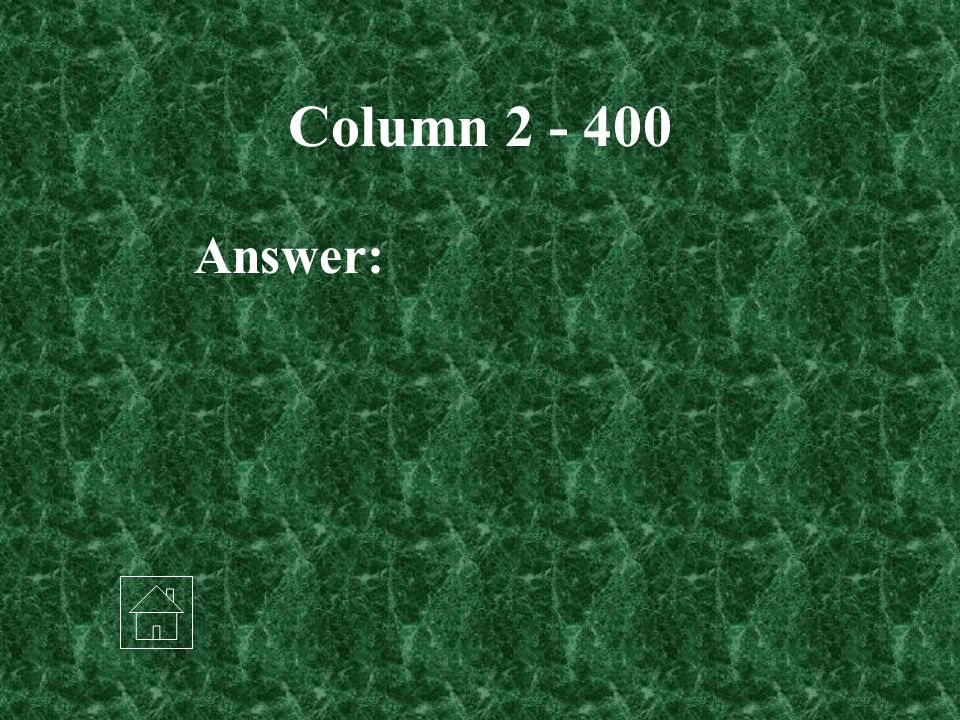 Column 2 - 400 Answer: