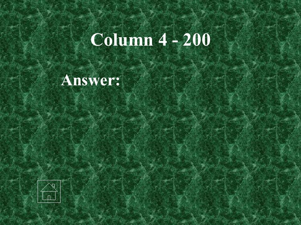 Column 4 - 200 Answer: