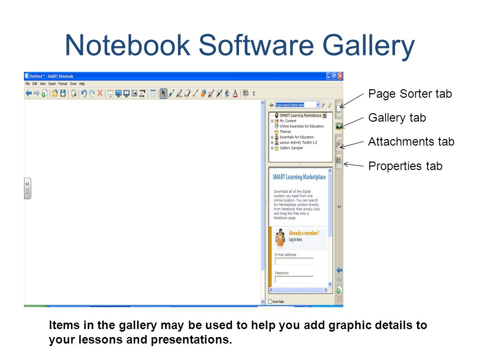 Notebook Software Gallery Items in the gallery may be used to help you add graphic details to your lessons and presentations.