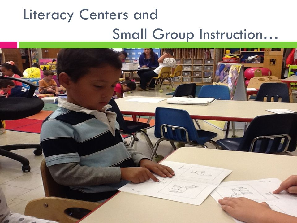 Literacy Centers and Small Group Instruction…
