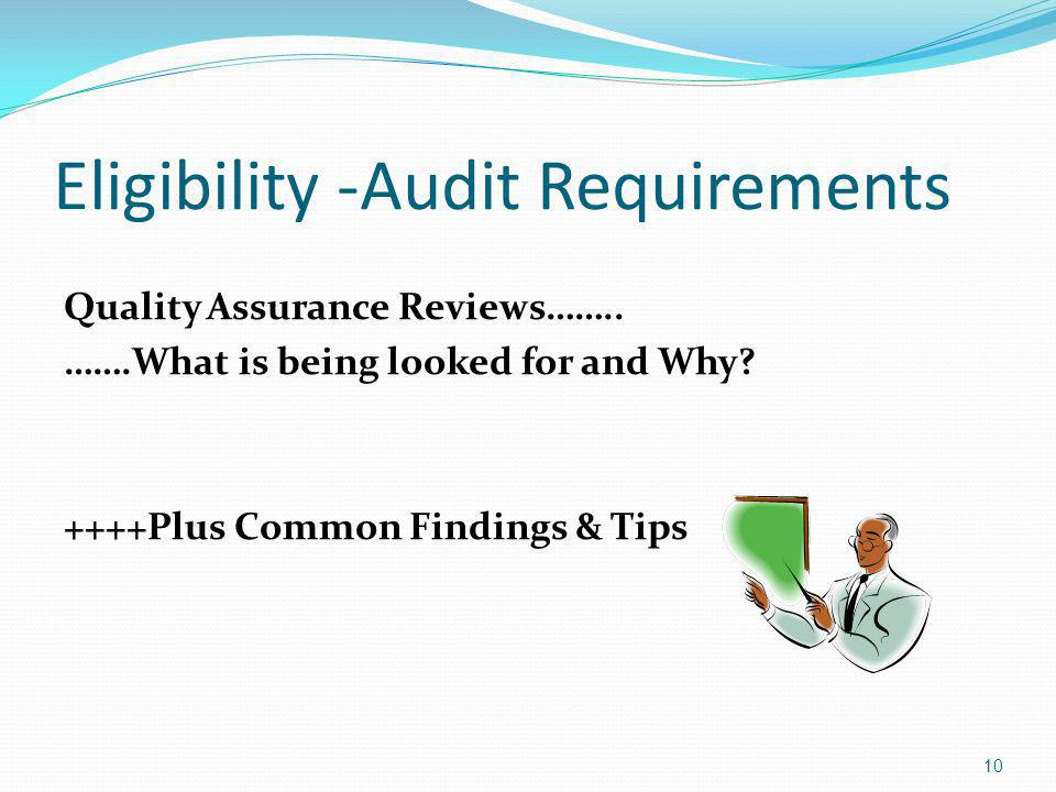 Eligibility -Audit Requirements Quality Assurance Reviews……..