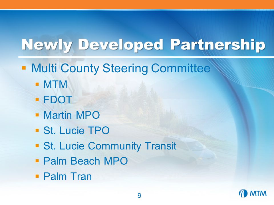 Newly Developed Partnership  Multi County Steering Committee  MTM  FDOT  Martin MPO  St.