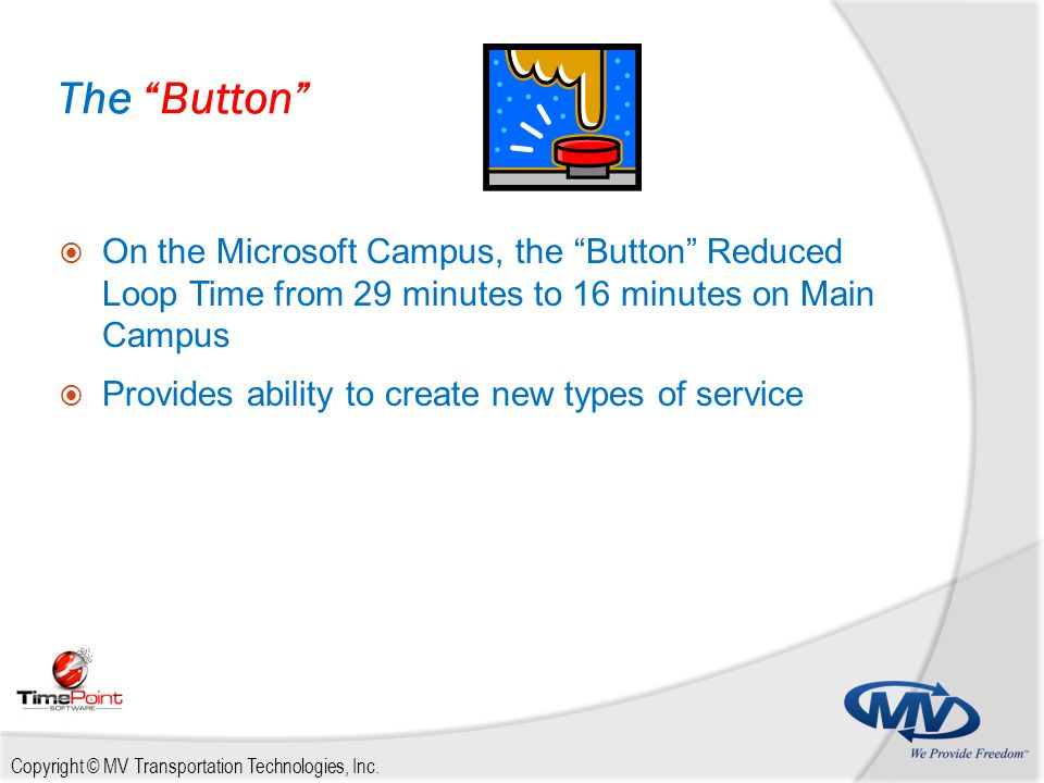 """Copyright © MV Transportation Technologies, Inc. The """"Button""""  On the Microsoft Campus, the """"Button"""" Reduced Loop Time from 29 minutes to 16 minutes"""