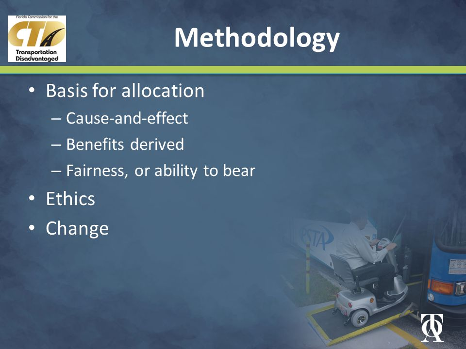 Methodology Basis for allocation – Cause-and-effect – Benefits derived – Fairness, or ability to bear Ethics Change