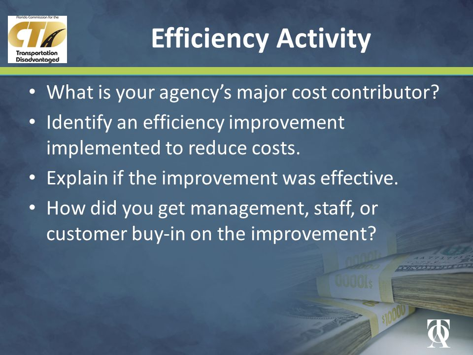 Efficiency Activity What is your agency's major cost contributor.