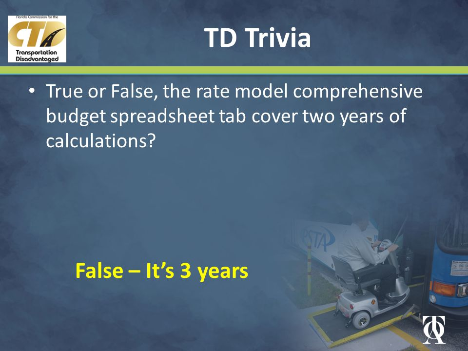 TD Trivia True or False, the rate model comprehensive budget spreadsheet tab cover two years of calculations.