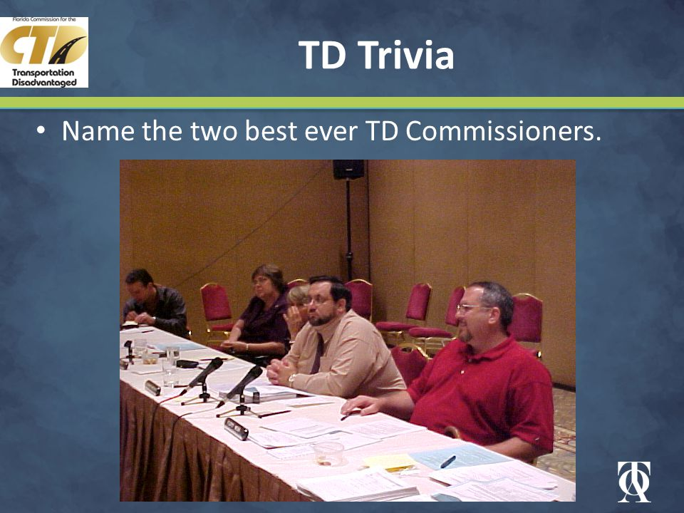 TD Trivia Name the two best ever TD Commissioners.