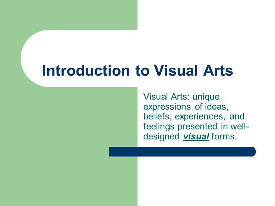 Purpose of Visual Art Ceremonial – ritual, celebration, artworks created to support worship ceremonies Artistic Expression – artwork to express or communicate emotions, ideas, feeling, (for self-expression, to decorate or beautify objects