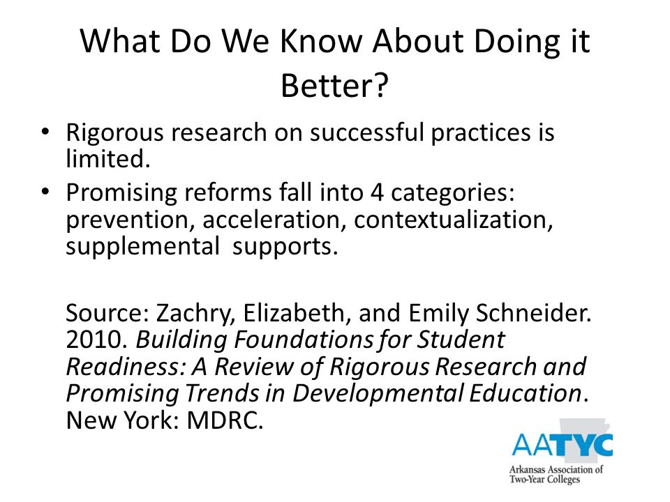 What Do We Know About Doing it Better? Rigorous research on successful practices is limited. Promising reforms fall into 4 categories: prevention, acc