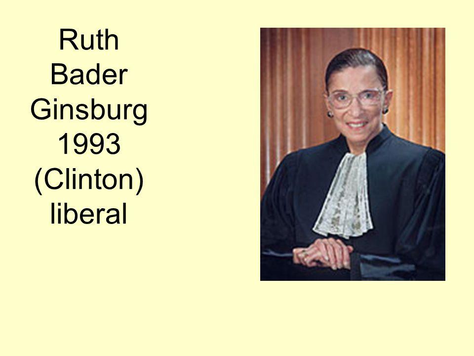Ruth Bader Ginsburg 1993 (Clinton) liberal