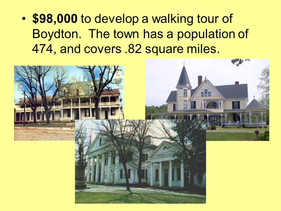 $98,000 to develop a walking tour of Boydton.