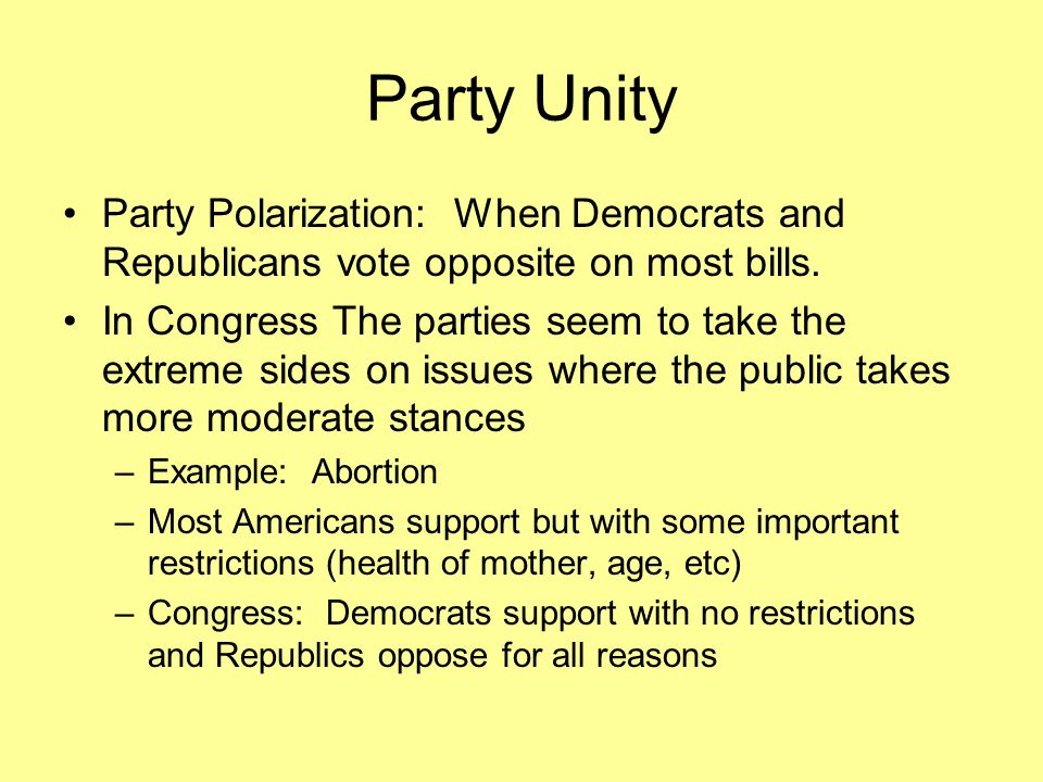 Party Unity Party Polarization: When Democrats and Republicans vote opposite on most bills.