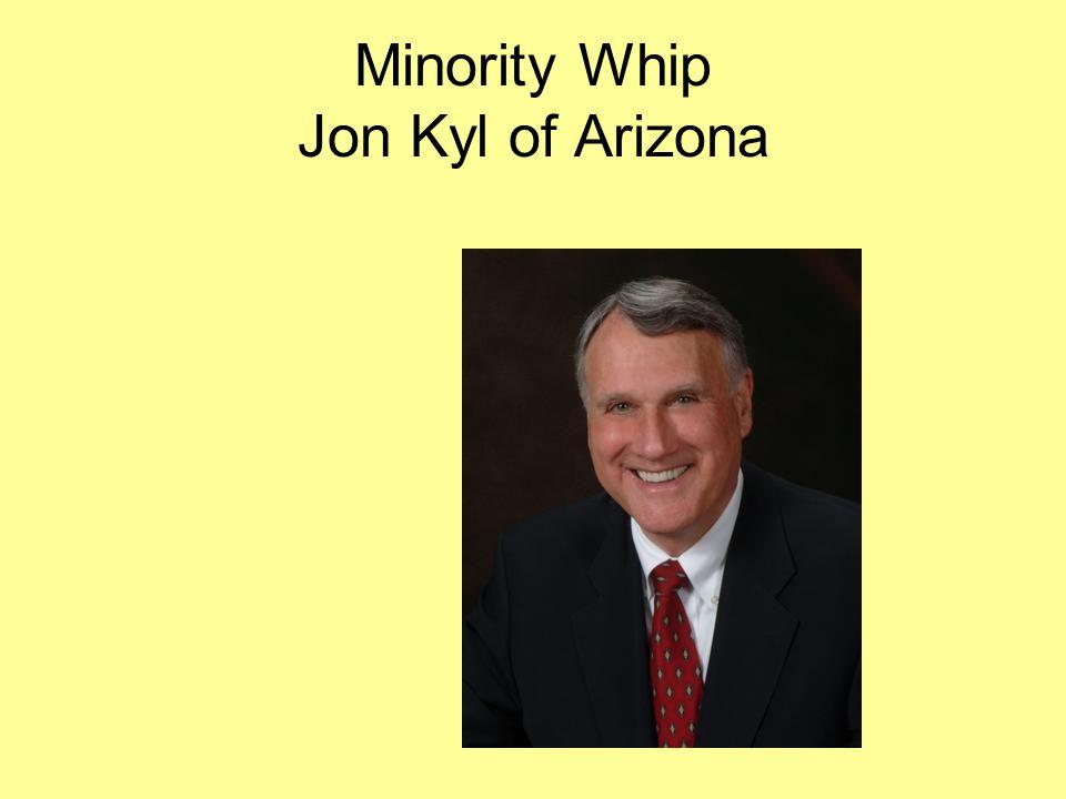 Minority Whip Jon Kyl of Arizona