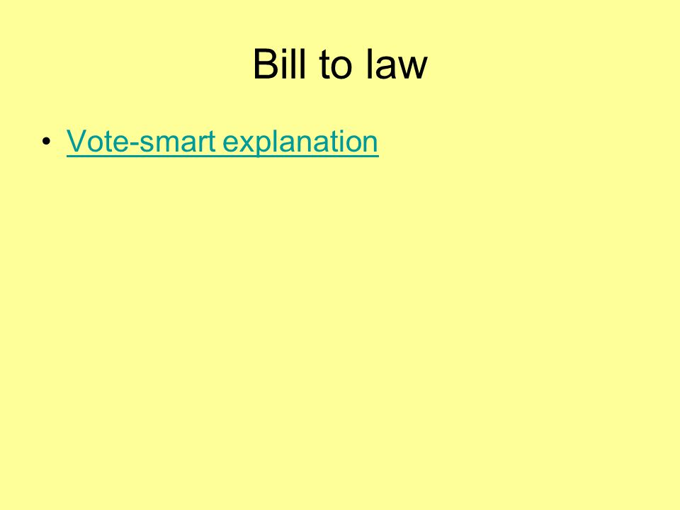 Bill to law Vote-smart explanation