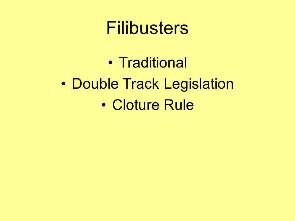 Filibusters Traditional Double Track Legislation Cloture Rule