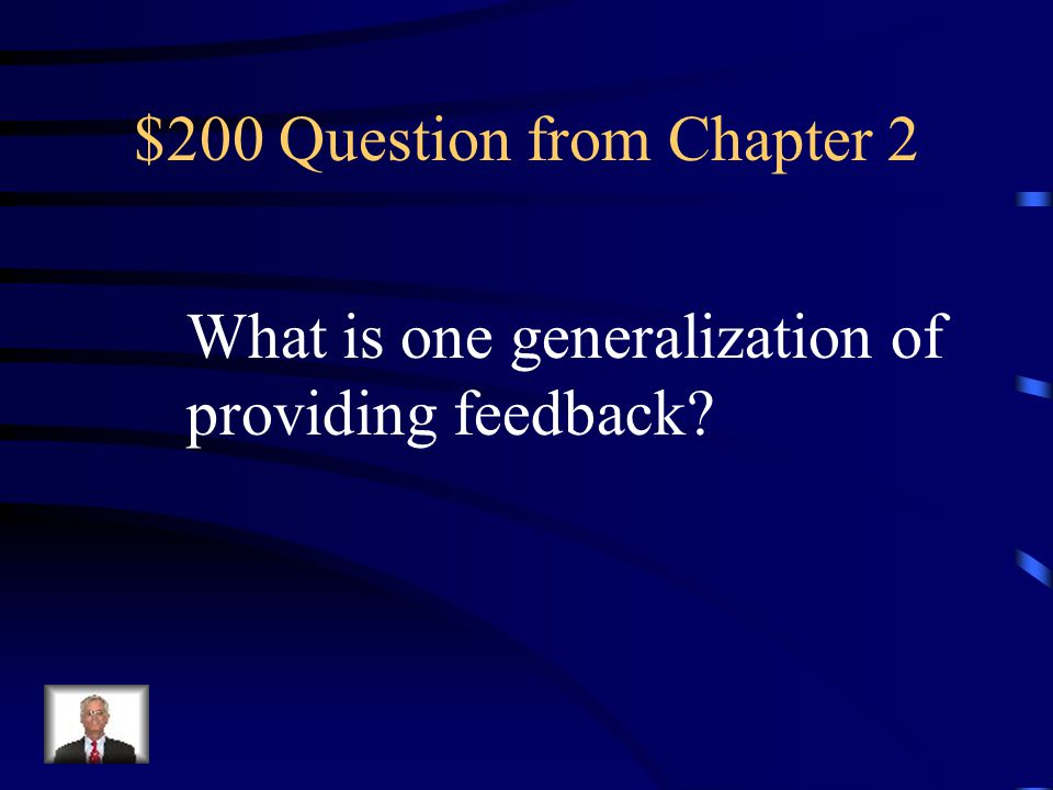 $100 Answer from Chapter 2 What is providing feedback