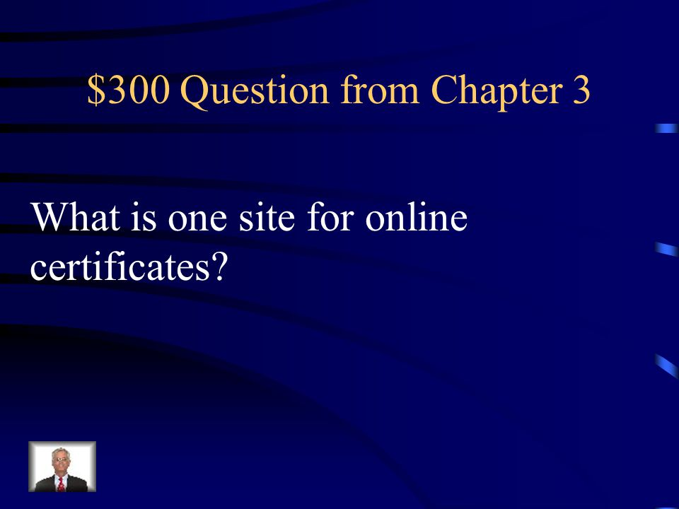 $200 Answer from Chapter 3 What is certificates