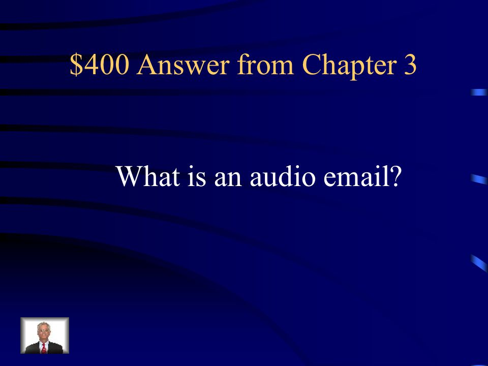 $400 Question from Chapter 3 What is an unexpected and exciting email to send
