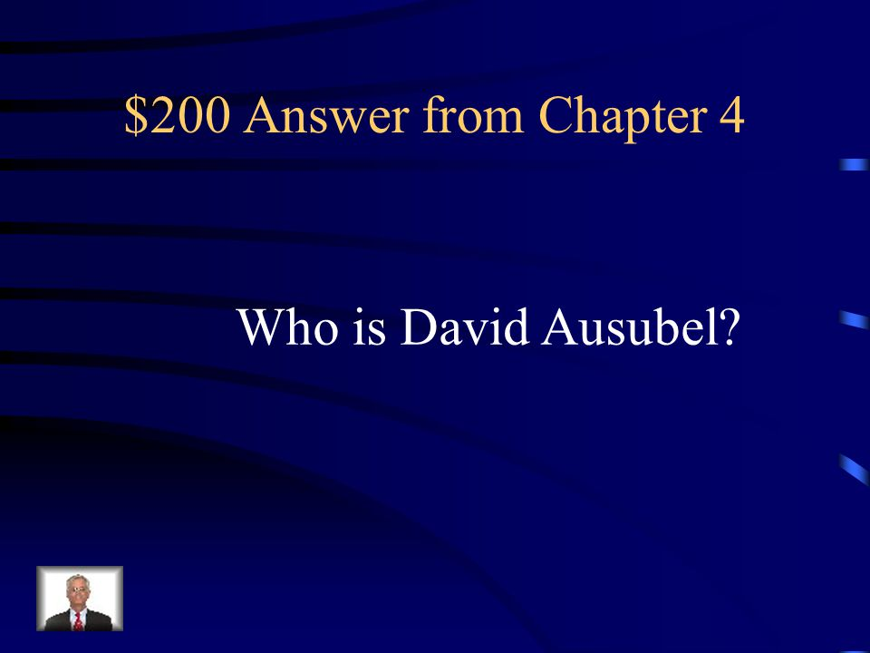 $200 Question from Chapter 4 Who developed advanced organizers