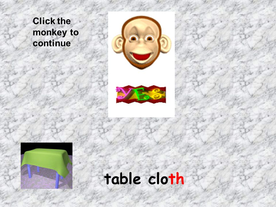 Click the monkey to continue table cloth