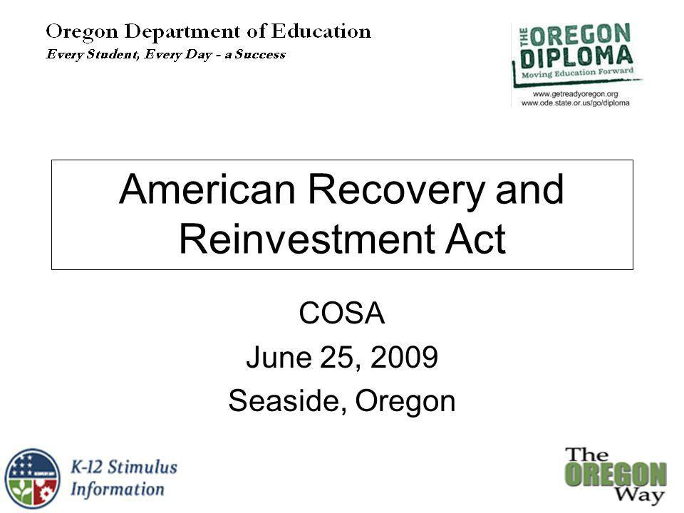 American Recovery and Reinvestment Act COSA June 25, 2009 Seaside, Oregon