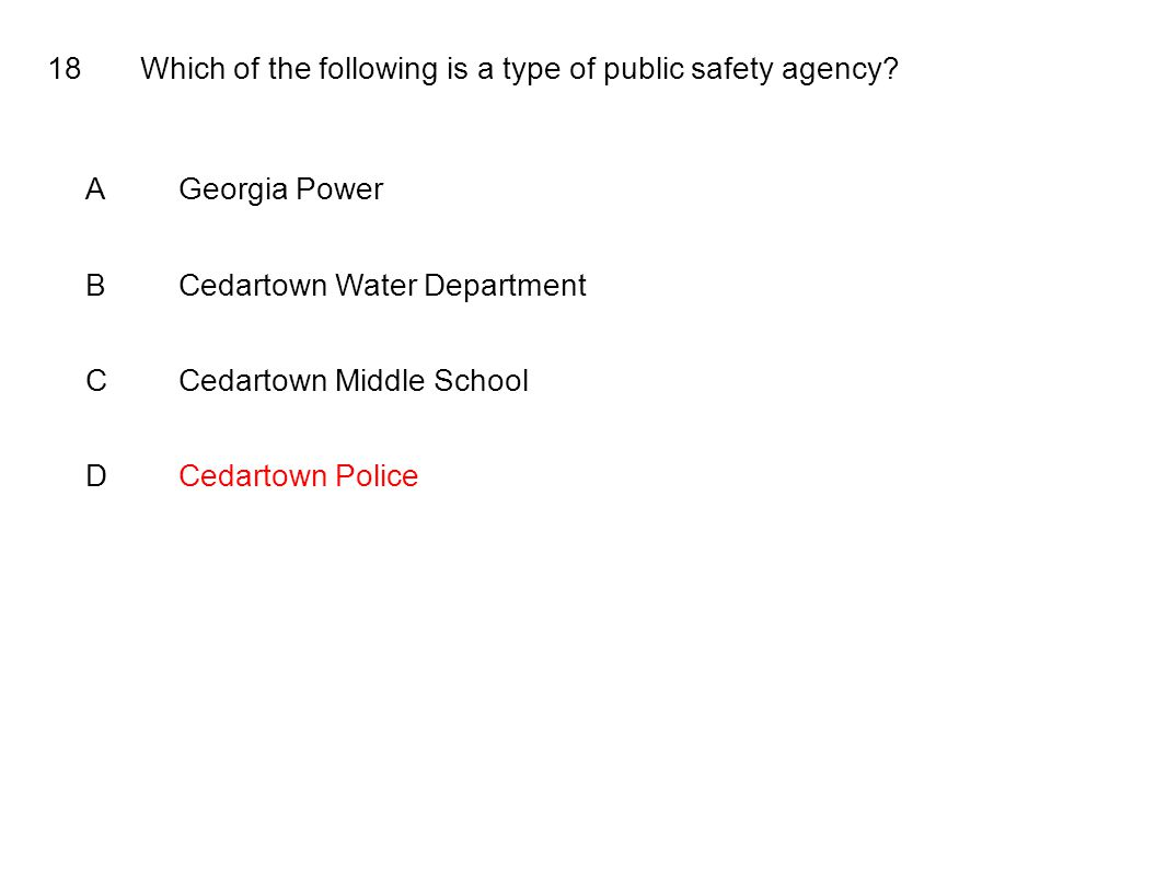 18Which of the following is a type of public safety agency.