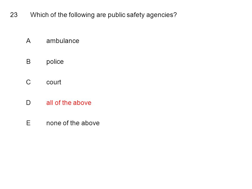 23Which of the following are public safety agencies.