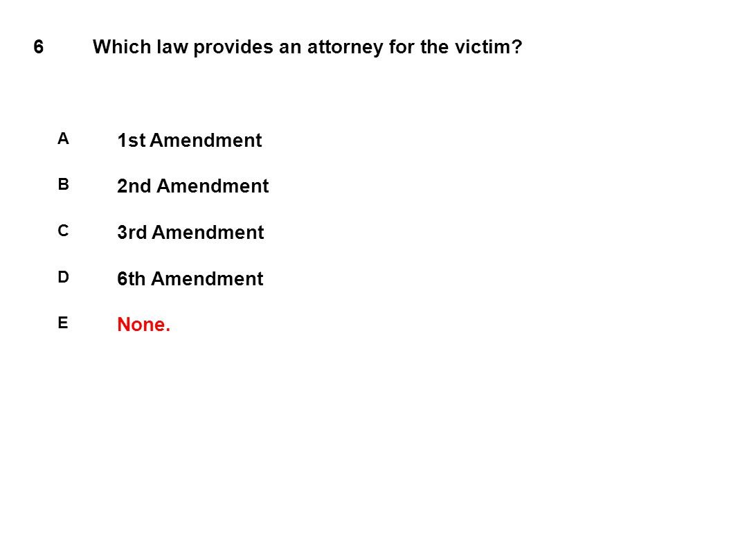 6Which law provides an attorney for the victim.